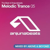 The Best of Anjunabeats: Melodic Trance 05 (Mixed by Above & Beyond)