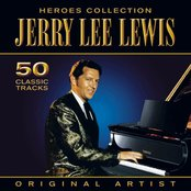 Heroes Collection - Jerry Lee Lewis