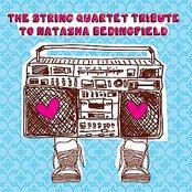 The String Quartet Tribute To Natasha Bedingfield