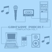 Gamewave Podcast Compilation Vol. 1