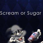 Scream or Sugar