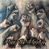 Pray The Martyr
