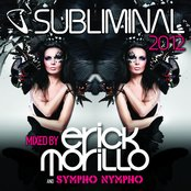 Subliminal 2012 Mixed by Erick Morillo and SYMPHO NYMPHO (DJ Edition-Unmixed)