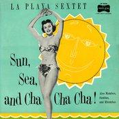 Sun, Sea And Cha Cha Cha