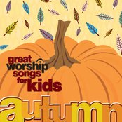Great Worship Songs for Kids Autumn