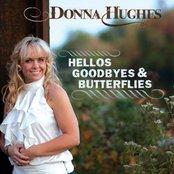 Hellos Goodbyes & Butterflies