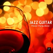 Jazz Guitar Dinner Party Music, Jazz Instrumental Relaxing Background Music - Best Instrumental Background Music Dinner Party Music