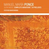 Manuel Maria Ponce - Complete Variations and Preludes