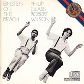 Einstein on the Beach (Philip Glass Ensemble feat. conductor: Michael Riesman)