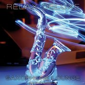 Relax Deluxe - Saxophone Lounge