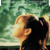 Can't forget your love / PERFECT CRIME
