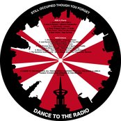 Dance To The Radio : Still Occupied Though You Forget