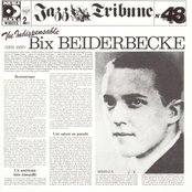 The Indispensable Bix Beiderbecke (1925-1930)