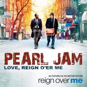 "Love, Reign O'er Me (As Featured In the Motion Picture ""Reign Over Me"") - Single"