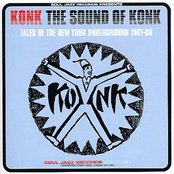 The Sound Of Konk: Tales Of The New York Underground 1981 - 1988
