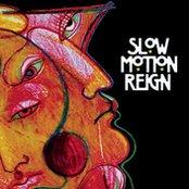 Slow Motion Reign