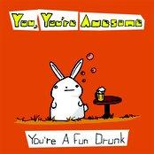 You're A Fun Drunk