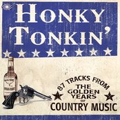 Honky Tonkin': 87 Tracks From The Golden Years Of Country Music