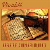 Vivaldi - Greatest Composed Moments