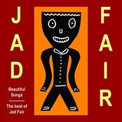 Beautiful Songs Vol 3 (The Best Of Jad Fair)