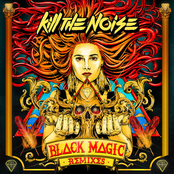 album Black Magic Remixes EP by Kill the Noise