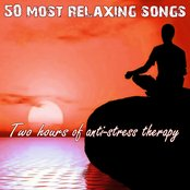50 Most Relaxing Songs: Two Hours of Anti-Stress Therapy