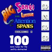 Big Songs for Little Attention Spans, Volume 2