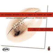 Les Hymnes Officiels De La Coupe Du Monde De Rugby (National Anthems Rugby World Cup France 2007)