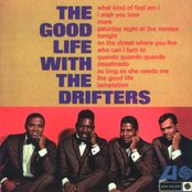 The Good Life With The Drifters
