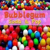 Bubblegum Soda and Pop Vol. 2