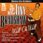 The Very Best of Tiny Bradshaw: Well Oh Well