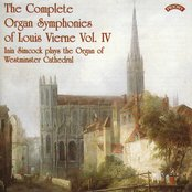 The Complete Organ Symphonies of Louis Vierne - Vol 4 - The Organ of Westminster Cathedral