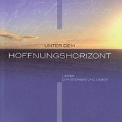 Unter dem Hoffnungshorizont - Lieder zum Sterben und Leben