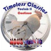 Timeless Classics, Vol. II: Continue