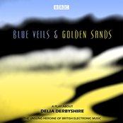 Blue Veils and Golden Sands
