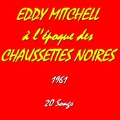 Eddy mitchell à l'époque des ''Chaussettes Noires'' (feat. Les Chaussettes Noires) [1961]