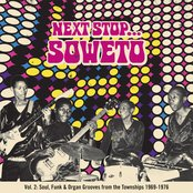 Next Stop... Soweto Vol 2. Soultown. R&B, Funk & Psyc Sounds From The Townships 1969-1976