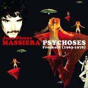 """Jean-Pierre Massiera """"PSYCHOSES"""": Freakoid 1963-1978"""