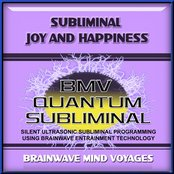 Subliminal Joy and Happiness