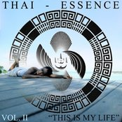 Thai-Essence, Vol.II ¨This Is My Life¨