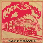 Safe Travel: The Rare Side of Rock Steady