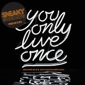 SNEAKY SUNDAYS PRESENTS YOU ONLY LIVE ONCE