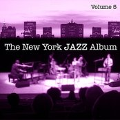 The New York Jazz Album Vol. 5 - Vocals, The American Song Book Standards, New Waves and International Influence