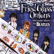 Fried Glass Onions - Memphis Meets The Beatles