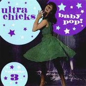 Ultra Chicks Volume 3: Baby Pop