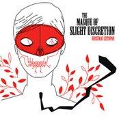 The Masque Of Slight Discretion
