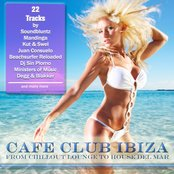 Cafe Club Ibiza (From Chillout Lounge to House del Mar)