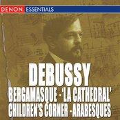 "Debussy: Suite Bergamasque - Prelude ""La Cathedral"" - Children's Corner - Arabesques"