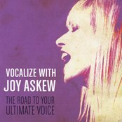 Vocalize With Joy Askew (The Road To Your Ultimate Voice)
