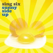 Sing Six: Sunny Side Up